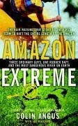 Bild von Amazon Extreme: Three Ordinary Guys, One Rubber Raft, and the Most Dangerous River on Earth